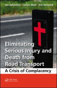 Eliminating Serious Injury and Death from Road Transport