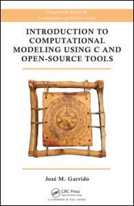 Introduction to Computational Modeling Using C and Open-Source Tools
