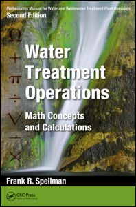 Mathematics Manual for Water and Wastewater Treatment Plant Operators: Water Treatment Operations