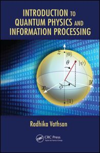 Introduction to Quantum Physics and Information Processing