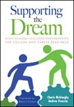 Supporting the Dream: High School-College Partnerships for College and Career Readiness