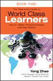 """Take-Action Guide to World Class Learners Book 2: How to """"""""Make"""""""" Product-Oriented Learning Happen"""