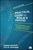 Practical Guide for Policy Analysis: The Eightfold Path to More Effective Problem Solving 5ed