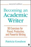 Becoming an Academic Writer: 50 Exercises for Paced, Productive, and Powerful Writing 2ed