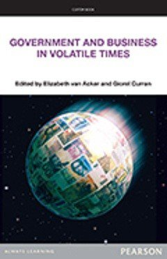 Government and Business in Volatile Times (Pearson Original Edition)