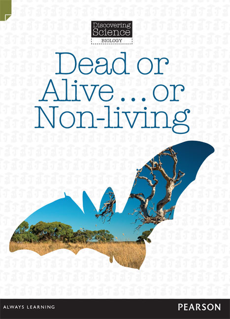 Discovering Science (Biology Middle Primary): Dead or Alive…or Non-Living (Reading Level 27/F&P Level R)