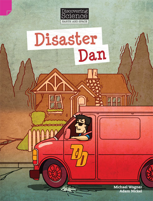 Discovering Science (Earth and Space Upper Primary): Disaster Dan (Reading Level 30/F&P Level U)