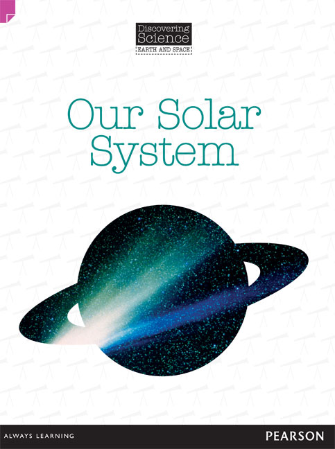 Discovering Science (Earth and Space Upper Primary): Our Solar System (Reading Level 29/F&P Level T)