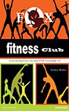 Fox Fitness Club: An Accounting Practice Set using MYOB v19 (Pearson Original Edition)