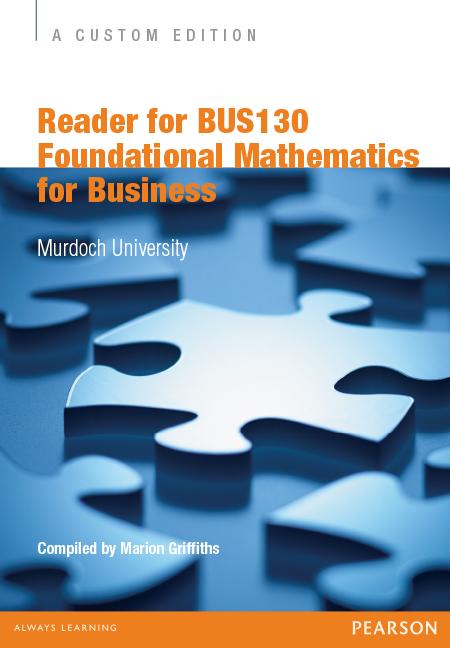 Reader for BUS130 Foundational Mathematics for Business (Custom Edition)