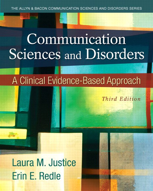 Communication Sciences and Disorders: A Clinical Evidence-Based Approach with Video Enhanced eText