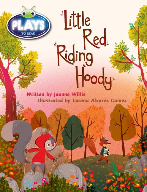 Bug Club Fluent Fiction Play (Orange): Little Red Riding Hoody (Reading Level 15-16/F&P Level I)