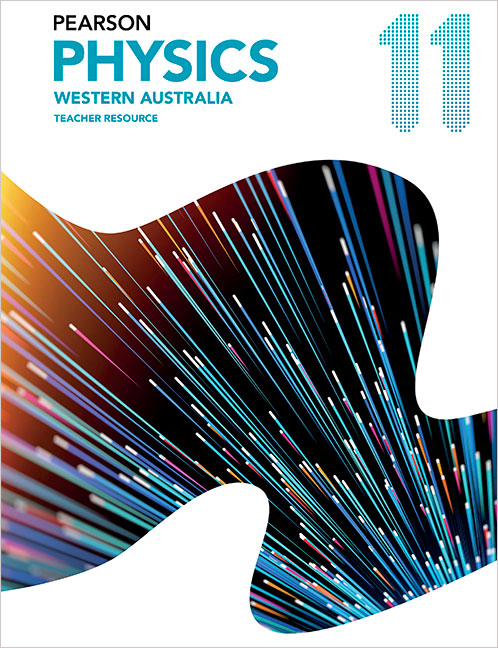 Pearson Physics 11 Western Australia Teacher Resource