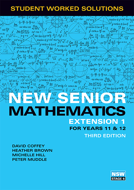 New Senior Mathematics Extension 1 Years 11 & 12 Student Worked Solutions Book