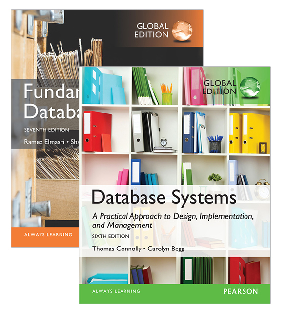 Database Systems: A Practical Approach to Design, Implementation, and Management, Global Edition + Fundamentals of Database Systems, Global Edition
