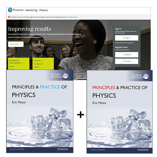 Principles of Physics Chapters 1-34, Global Edition + Practice of Physics Chapters 1-34, Global Edition + Mastering Physics
