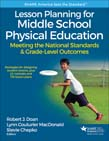 Lesson Planning for Middle School Physical Education With Web Resource : Meeting the National Standards and Grade-Level Outcomes