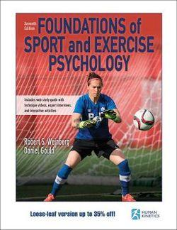 Foundations of Sport and Exercise Psychology With Web Study Guide-Loose-Leaf Edition 7ed