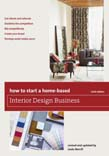 How to Start a Home-Based Interior Design Business 6ed