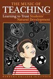 Music of Teaching: Learning to Trust Students' Natural Development