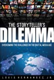 Storyteller's Dilemma: Overcoming the Challenges in the Digital Media Age