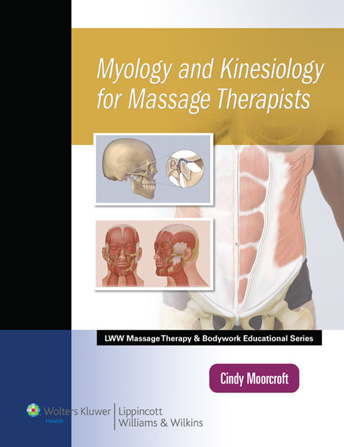 LWW Massage Therapy and Bodywork Educational Series: Myology and Kinesiology for Massage Therapists