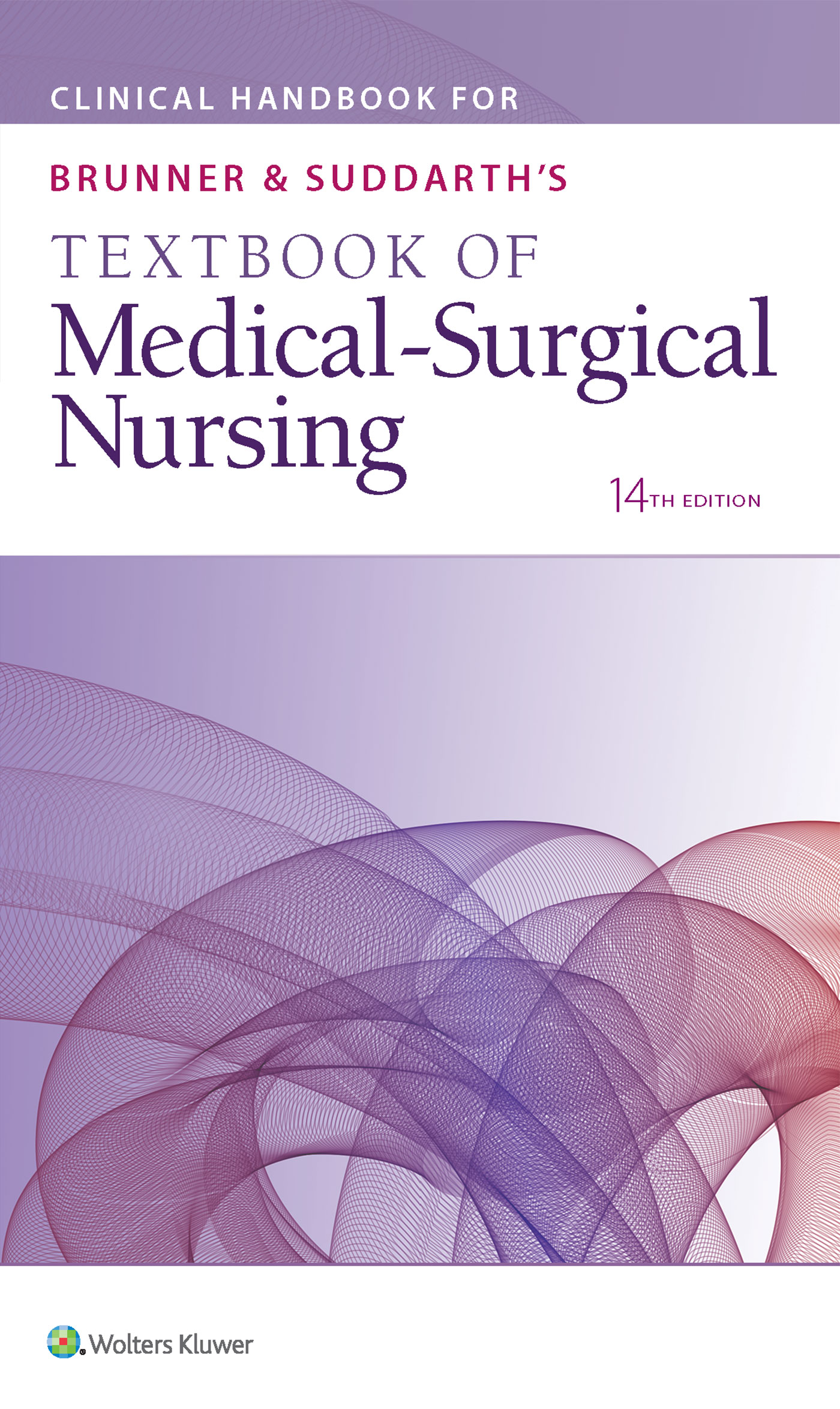 Clinical Handbook for Brunner & Suddarth's Textbook of Medical Surgical Nursing