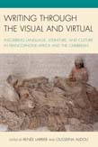 Writing through the Visual and Virtual: Inscribing Language, Literature, and Culture in Francophone Africa and the Caribbean