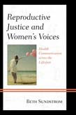 Reproductive Justice and Women's Voices: Health Communication across the Lifespan