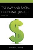 Tax Law and Racial Economic Justice: Black Tax