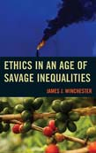 Ethics in an Age of Savage Inequalities