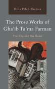 Prose Works of Gha'ib Tu'ma Farman: The City and the Beast