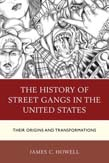 History of Street Gangs in the United States: Their Origins and Transformations