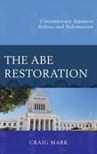 Abe Restoration: Contemporary Japanese Politics and Reformation