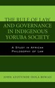 Rule of Law and Governance in Indigenous Yoruba Society: A Study in African Philosophy of Law