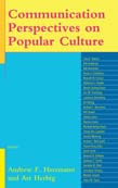 Communication Perspectives on Popular Culture