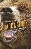 Dark Nature: Anti-Pastoral Essays in American Literature and Culture