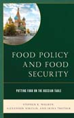Food Policy and Food Security: Putting Food on the Russian Table
