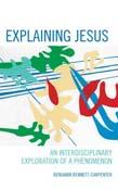 Explaining Jesus: An Interdisciplinary Exploration of a Phenomenon