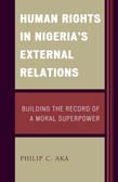 Human Rights in Nigeria's External Relations: Building the Record of a Moral Superpower