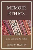 Memoir Ethics: Good Lives and the Virtues