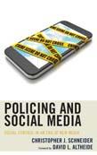 Policing and Social Media: Social Control in an Era of New Media