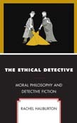 Ethical Detective: Moral Philosophy and Detective Fiction
