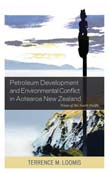 Petroleum Development and Environmental Conflict in Aotearoa New Zealand: Texas of the South Pacific