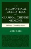 Philosophical Foundations of Classical Chinese Medicine: Philosophy, Methodology, Science