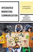 Integrated Marketing Communication: Creating Spaces for Engagement