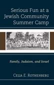 Serious Fun at a Jewish Community Summer Camp: Family, Judaism, and Israel