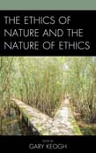 Ethics of Nature and the Nature of Ethics