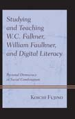 Studying and Teaching W.C. Falkner, William Faulkner, and Digital Literacy: Personal Democracy in Social Combination