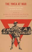 YMCA at War: Collaboration and Conflict during the World Wars
